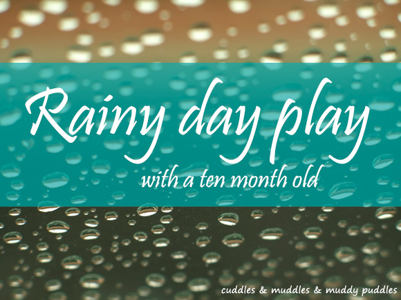 Rainy day play for babies