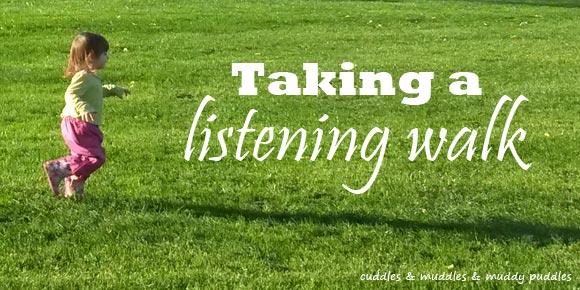 Taking a listening walk
