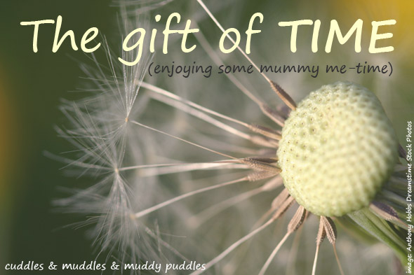 The gift of time - enjoying mummy me time