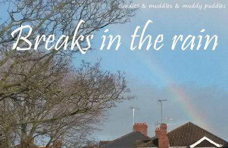 Breaks in the rain