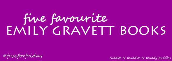 Emily Gravett #fiveforfriday