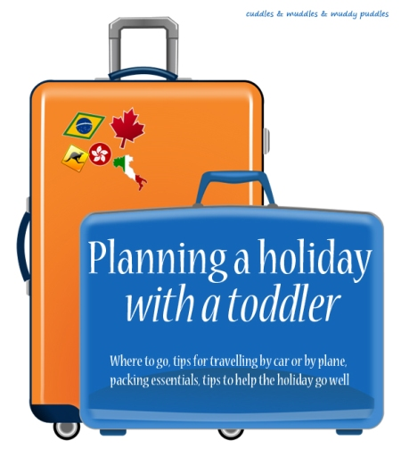 Planning a holiday with a toddler