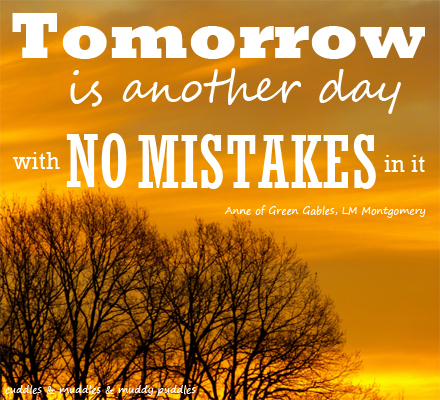 Tomorrow is another day with no mistakes in it